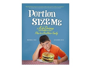 Portion Size Me A Kid Driven Plan to a Healthier Family