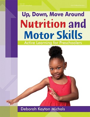 Up Down Move Around Nutrition and Motor Skills Active Learning for Preschoolers